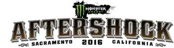 Monster Energy AFTERSHOCK 2016, Sacramento, California