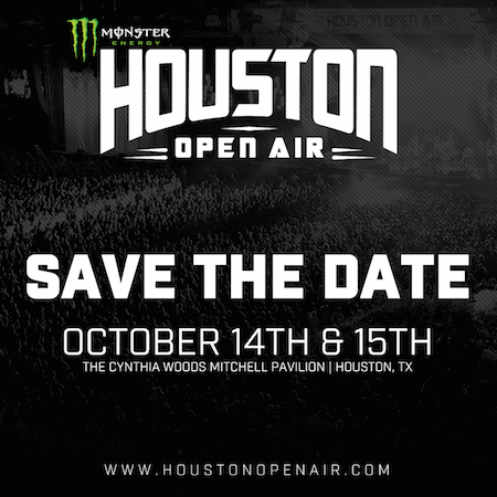 Monster Energy Houston Open Air Save The Date: October 14 & 15, The Cynthia Woods Mitchell Pavilion, Houston, TX, www.HoustonOpenAir.com