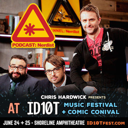Nerdist Podcast live at ID10T