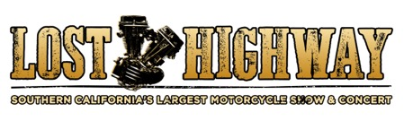 Lost Highway: Southern California's Largest Motorcycle Show & Concert