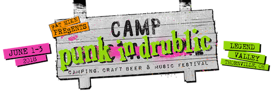 Fat Mike Presents Camp Punk In Drublic Camping, Craft Beer & Music Festival, June 1-3, 2018, Legend Valley, Thornville, OH
