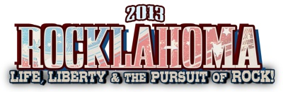 2013 Rocklahoma: Life, Liberty & The Pursuit of Rock!