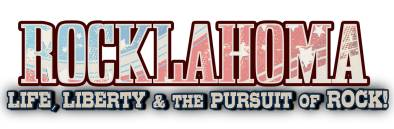 Rocklahoma: Life, Liberty & the Pursuit of Rock!